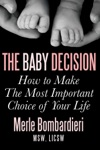 The Baby Decision How To Make The Most Important Choice Of Your Life