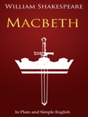 Macbeth - In Plain and Simple English (A Modern Translation and the Original Version)