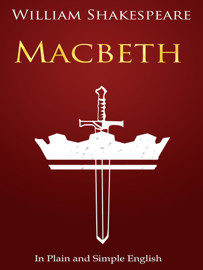 Macbeth - In Plain and Simple English (A Modern Translation and the Original Version) book