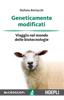 Geneticamente modificati - Stefano Bertacchi