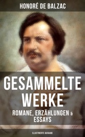 Gesammelte Werke Von Balzac Romane Erz Hlungen Essays Illustrierte Ausgabe