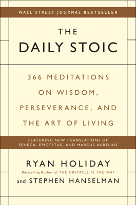 The Daily Stoic - Ryan Holiday & Stephen Hanselman book
