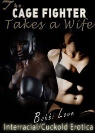 THE CAGE FIGHTER TAKES A WIFE