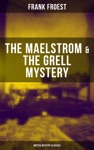 THE MAELSTROM  THE GRELL MYSTERY British Mystery Classics