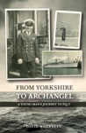 From Yorkshire To Archangel A Young Mans Journey To PQ17