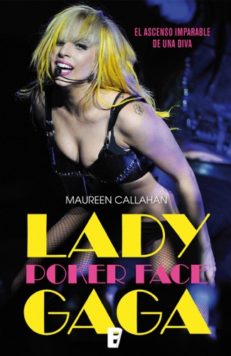 Maureen Callahan - Lady Gaga. Poker Face