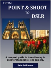 From Point & Shoot to DSLR: A Compact Guide to Transitioning to an Interchangeable-Lens Camera