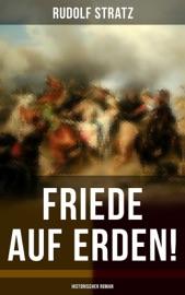 Download and Read Online Friede auf Erden! (Historischer Roman)