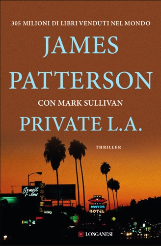 James Patterson & Mark T. Sullivan - Private L.A.