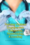Nursing Student Engagement Enhancing Maintaining Exceeding