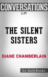 The Silent Sister A Novel By Diane Chamberlain  Conversation Starters