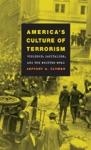 Americas Culture Of Terrorism