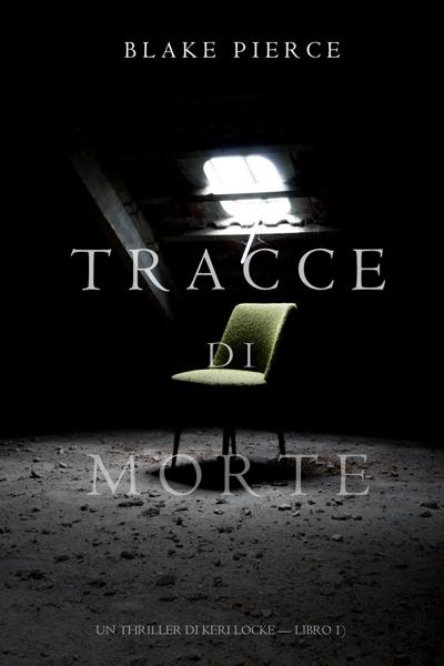 Tracce di Morte (Un Thriller di Keri Locke -- Libro #1) di Blake Pierce
