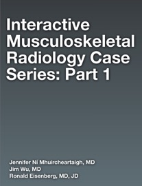 INTERACTIVE MUSCULOSKELETAL RADIOLOGY INTERACTIVE CASES - PART 1
