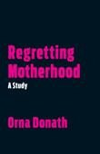 Regretting Motherhood Book Cover