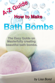 A-Z Guide How to Make Bath Bombs