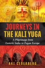 Journeys In The Kali Yuga
