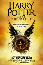 Harry Potter and the Cursed Child - Parts One and Two: The Official Playscript of the Original West End Production book