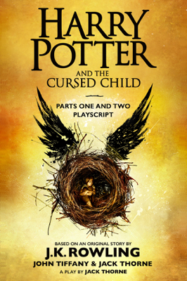 Harry Potter and the Cursed Child - Parts One and Two: The Official Playscript of the Original West End Production - J.K. Rowling, John Tiffany & Jack Thorne book