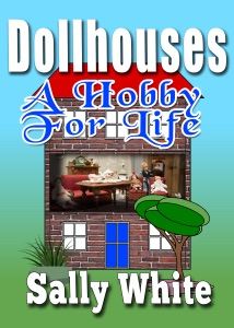 Doll Houses: A Hobby For Life Book Cover