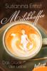 Susanna Ernst - Milchkaffee – Das Glück der Liebe Grafik