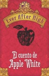 Ever After High El Cuento De Apple White