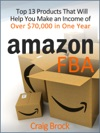 Amazon FBA  Top 13 Products That Will Help You Make An Income Of Over 70000 In One Year