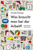 Annette Kitzinger - Was braucht man bei der Arbeit? artwork
