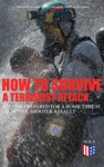 How To Survive A Terrorist Attack  Become Prepared For A Bomb Threat Or Active Shooter Assault