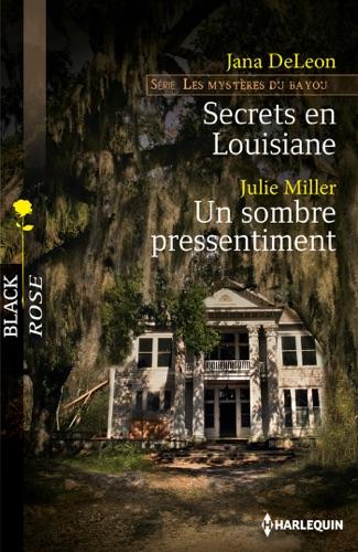 Jana DeLeon & Julie Miller - Secrets en Louisiane - Un sombre pressentiment