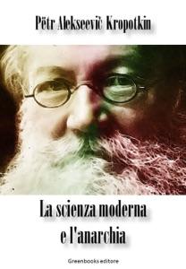 La scienza moderna e l'anarchia di Petr Alekseevic Kropotkin Copertina del libro