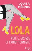Lola S1.E1 - Petite, grosse et exhibitionniste