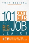 101 Small Rules For A Big Job Search New Guidelines For Todays Job Seeker