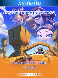 ANGRY BIRDS STAR WARS 2 ANDROID UNOFFICIAL GAME GUIDE
