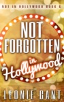 Not Forgotten In Hollywood Not In Hollywood Book 6