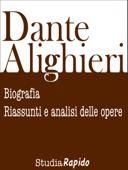 Dante Alighieri: biografia, riassunti e analisi delle opere Book Cover