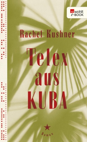Download Telex aus Kuba free by Rachel Kushner at iPlaces pro