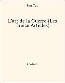 LART DE LA GUERRE (LES TREIZE ARTICLES)