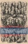 The Men Behind The Legacy - Signers Of The Declaration Of Independence Complete Biographies Speeches Articles  Historical Records