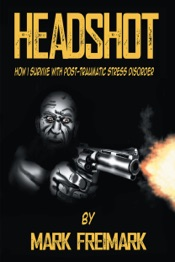 Download HEADSHOT How I Survive With Post-Traumatic Stress Disorder