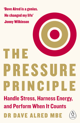 The Pressure Principle - Dr Dave Alred MBE book