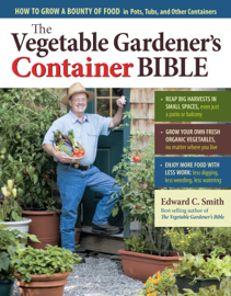 The Vegetable Gardener's Container Bible book
