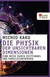 Die Physik der unsichtbaren Dimensionen PDF Download