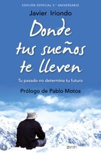 Donde tus sueños te lleven. Edición especial 5.º aniversario Book Cover