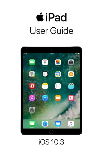 ipad user guide for ios 10 3 by apple inc on apple books rh itunes apple com Apple Pad Manual Apple iPad Diagnostics