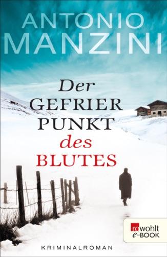 Antonio Manzini - Der Gefrierpunkt des Blutes