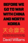 Before We Go To War With China And North Korea