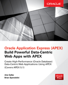Oracle Application Express: Build Powerful Data-Centric Web Apps with APEX book