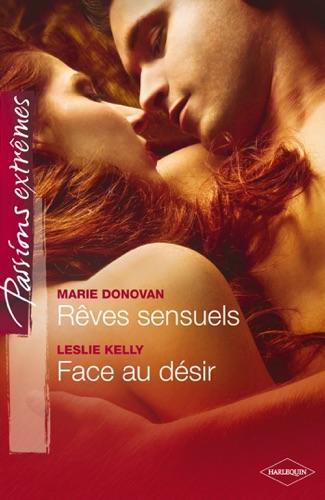 Marie Donovan & Leslie Kelly - Rêves sensuels - Face au désir