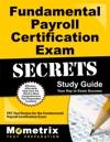 Fundamental Payroll Certification Exam Secrets Study Guide